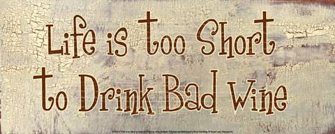 life-is-too-short-to-drink-bad-wine