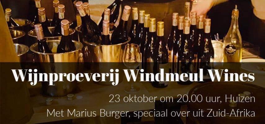 Unieke wijnproeverij Windmeul. Op 23 oktober om 20.00 uur , topwijnen proeven met Marius Burger, speciaal over uit Zuid-Afrika